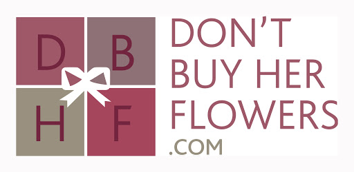 Don't Buy Her Flowers